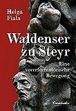 Die Waldenser zu Steyr: Eine vorreformatorische Bewegung
