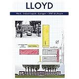 LLOYD - Werk, Industriepark, garagen: 1941 bis heute