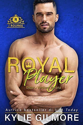 Kylie Gilmore - I Rourke vol.05 - Royal Player - Oscar (2020)
