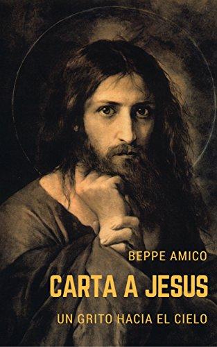 Carta a jesús - un grito hacia el cielo por Beppe Amico