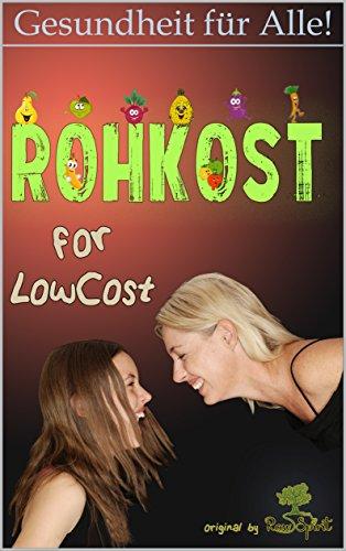 Rohkost for LowCost: Gesunde Ernährung für unter 50 Euro im Monat! Preiswerte Rezepte & Tipps für ein glückliches Leben. - Dünne Mischung