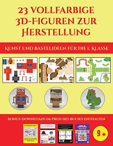Kunst und Bastelideen für die 1. Klasse (23 vollfarbige 3D-Figuren zur Herstellung mit Papier): Ein tolles Geschenk für Kinder, das viel Spaß macht