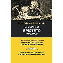 Los Estoicos: Epicteto: Maximas; Colección La Crítica Literaria por el célebre crítico literario Juan Bautista Bergua, Ediciones Ibéricas