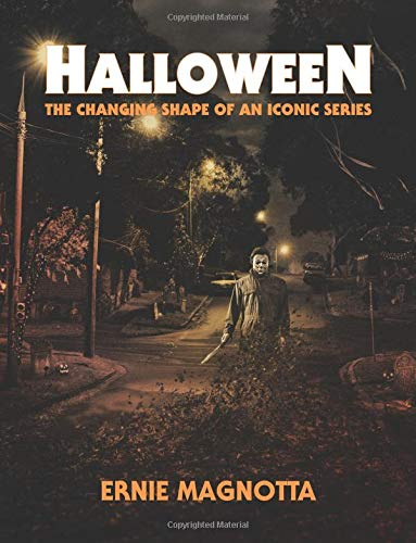 Halloween: The Changing Shape of an Iconic Series (Curtis Halloween Lee)