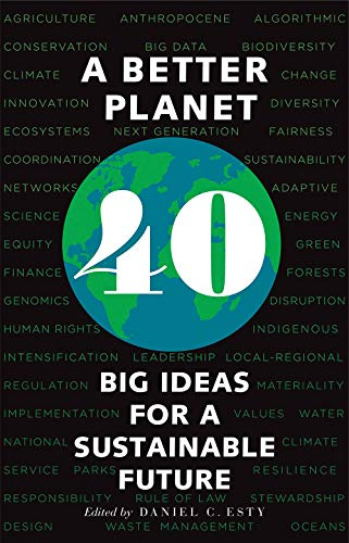 A Better Planet - Forty Big Ideas for a Sustainable Future