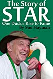 The Story of Star: One Duck's Rise to Fame