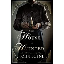 This House is Haunted by John Boyne (2013-04-25)