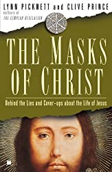 The Masks of Christ: Behind the Lies and Cover-ups About the Life of Jesus (Touchstone Books) (Touchstone Books (Paperback))