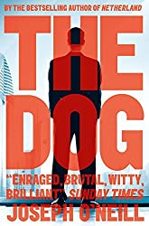 The Dog by Joseph O'Neill (2015-04-23)