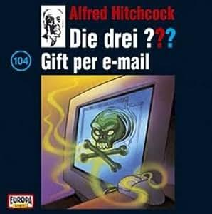 Die drei Fragezeichen - Folge 104: Gift per E-Mail