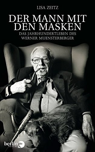 Der Mann mit den Masken: Das Jahrhundertleben des Werner (Maske Sammler)