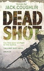 Dead Shot (Gunnery Sergeant Kyle Swanson Series) by Jack Coughlin (2010-01-01)