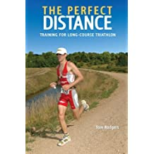 The Perfect Distance: Training for Long-course Triathlon: Training for Long-course Triathlons (Ultrafit Multisport Training Series)