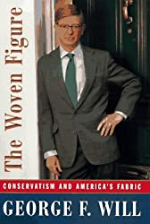 The Woven Figure: Conservatism and America's Fabric by George F. Will (1997-11-12)