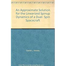 An Approximate Solution for the Linearized Spinup Dynamics of a Dual- Spin Spacecraft