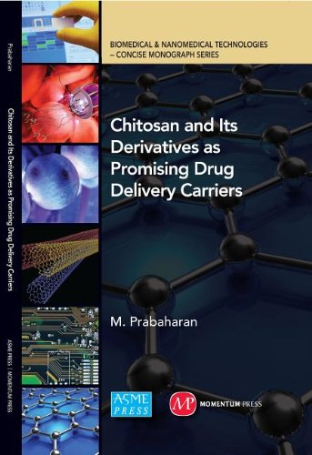 Chitosan and Its Derivatives as Promising Drug Delivery Carriers (Biomedical & Nanomedical Technologies - Concise Monograph)