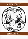 A Zen Forest: Zen Sayings: Sayings of the Masters (Companions for the Journey)