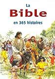 La Bible en 365 histoires...
