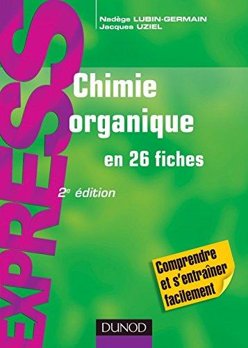 Chimie organique en 26 fiches - 2e dition (Express)
