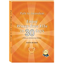 Enjoy Worry-Free Life in 30 days: Chinta to Achinta via Chintan (Path To Anandam) (English Edition)