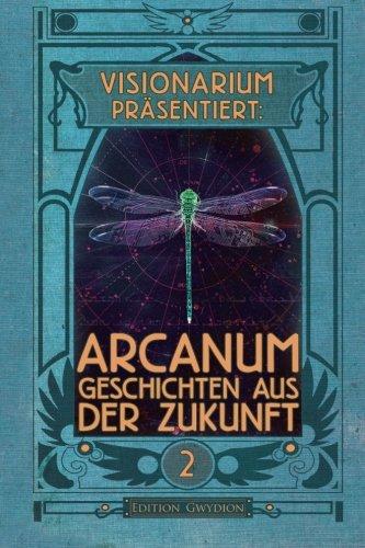 visionarium-prasentiert-arcanum-geschichten-aus-der-zukunft