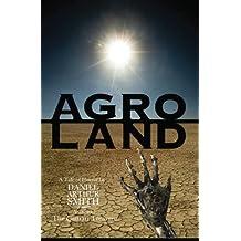 Agroland by Daniel Arthur Smith (2014-10-19)
