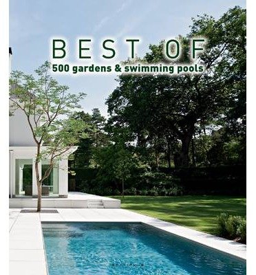 [(Best of 500 Gardens & Swimming Pools)] [Author: Wim Pauwels] published on (July, 2013)