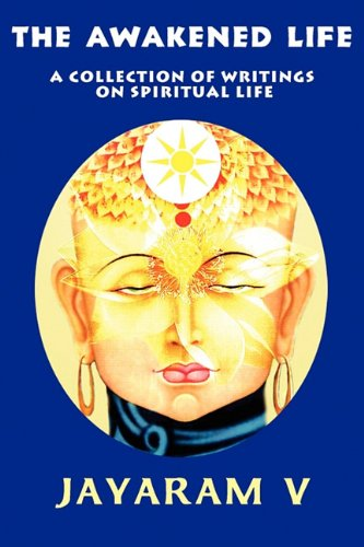 The Awakened Life: A Collection of Writings on Spiritual Life