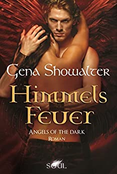 Angels of the Dark - Himmelsfeuer von [Showalter, Gena]