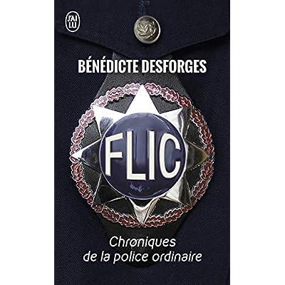 Flic : Chroniques de la police ordinaire