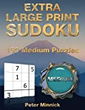 Extra Large Print Sudoku 9 x 9: 150 Medium Puzzles: Volume 13 (Extra Large Print Sudoku Books)