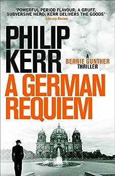 German Requiem: Bernie Gunther Thriller 3 (English Edition)