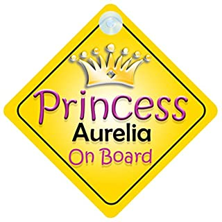 Princess Aurelia On Board Girl Car Sign Child/Baby Gift/Present 002
