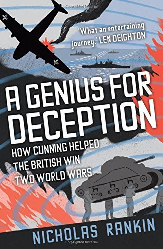 A Genius for Deception: How Cunning Helped the British Win Two World Wars by Nicholas Rankin (2011-04-08)