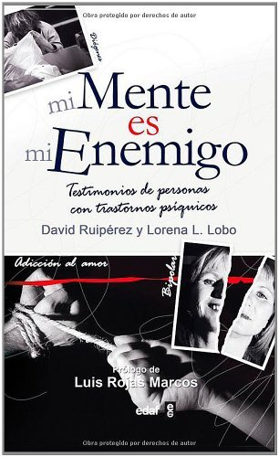 Mi Mente Es Mi Enemigo (Psicología y Autoayuda) por David Ruipérez Serrano