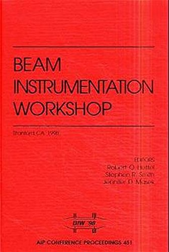 Beam Instrumentation: Proceedings of the Eighth Workshop: Stanford Linear Accelerator Center, Stanford, CA, 4-7 May 1998 (AIP Conference Proceedings / ... Beams, and Instrumentations, Band 451)