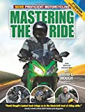 Mastering the Ride: More Proficient Motorcycling