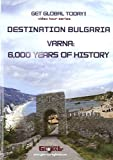 Destination Bulgaria (PAL) Varna: 6,000 Years Of History