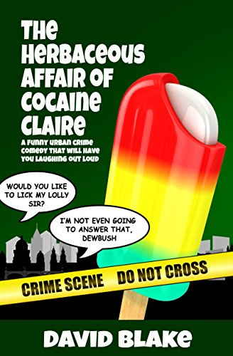The Herbaceous Affair of Cocaine Claire: A funny urban crime comedy that will have you
