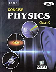 Selina ICSE Concise Physics for Class 10 (2021-22) Session
