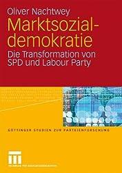 Marktsozialdemokratie: Die Transformation Von Spd Und Labour Party (Göttinger Studien Zur Parteienforschung)
