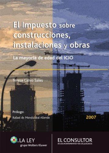 El impuesto sobre construcciones, instalaciones y obras: La mayoría de edad del ICIO de