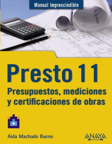 Presto 11. Presupuestos, mediciones y certificaciones de obras (Manuales Imprescindibles)