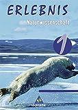 Erlebnis Naturwissenschaften - Ausgabe 2005 für Berlin, Hamburg und Schleswig-Holstein: Schülerband 1 - Siegfried Schulz