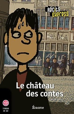 Le château des contes: une histoire pour les enfants de 10 à 13 ans (Récits Express t. 33) (French Edition)