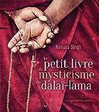 Le petit livre du mysticisme du Dalaï-lama: Enseignements essentiels