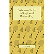 Badminton Tactics in Singles and Doubles Play