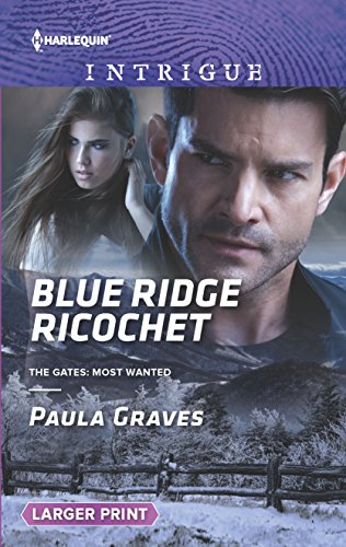 Blue Ridge Ricochet (Harlequin Intrigue: The Gates: Most Wanted, Band 1618)