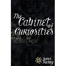 The Cabinet of Curiosities by James Henry (2010-05-21)