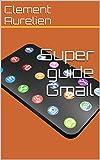 Super guide Gmail
